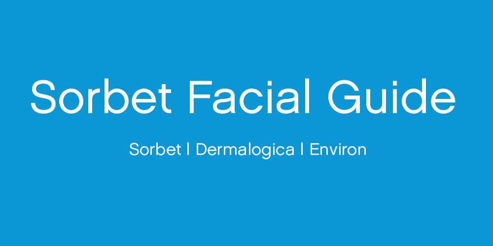 Dermalogica, Environ & Sorbet facials decoded - Sorbet